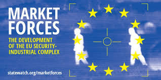 Studie von Statewatch: Market Forces: the development of the EU security-industrial complex