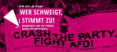[24.09.2017] Bundesweit auf die Straße gegen den Rechtsruck: Nationalismus ist keine Alternative! Wer schweigt, stimmt zu!
