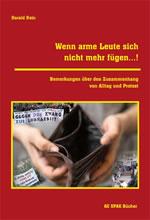 [Buch] Wenn arme Leute sich nicht mehr fügen...! Bemerkungen über den Zusammenhang von Alltag und Protest