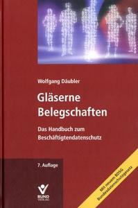 [Buch] Gläserne Belegschaften. Das Handbuch zum Beschäftigtendatenschutz