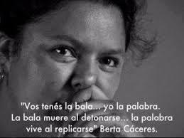 Ihr habt die Waffen, ich habe das Wort - Berta Caceres
