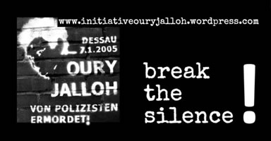 Initiative in Gedenken an Oury Jalloh: break the silence!