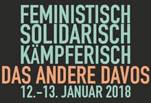 [12./13. Januar 2018 in Zürich] Das Andere Davos 2018 – feministisch, solidarisch, kämpferisch!