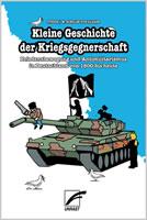 Buch: Kleine Geschichte der Kriegsgegnerschaft. Friedensbewegung und Antimilitarismus in Deutschland von 1800 bis heute