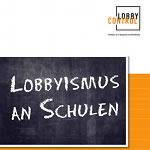 Lobby Control: [Broschüre] Lobbyismus an Schulen zurückdrängen
