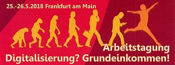 """[25.-26.5.2018 in Frankfurt/M.] """"Digitalisierung? Grundeinkommen!"""""""