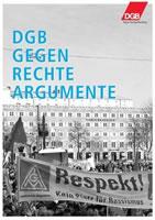 [Broschüre] DGB gegen rechte Argumente