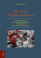[Buch] Die Große Digitalmaschinerie. Zur Rekonstruktion des Historischen Materialismus mit den Mitteln der Computerwissenschaften