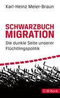 Buch: Schwarzbuch Migration. Die dunkle Seite unserer Flüchtlingspolitik