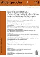 """Widersprüche 145 mit dem Schwerpunktthea """"Konfliktbereitschaft und (Selbst-)Organisation im Care-Sektor unter veränderten Bedingungen"""""""