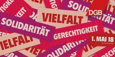 """1. Mai 2018: """"Solidarität, Vielfalt, Gerechtigkeit"""" (DGB)"""