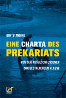 [Buch] Eine Charta des Prekariats. Von der ausgeschlossenen zur gestaltenden Klasse