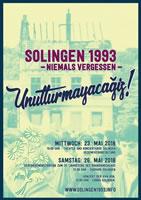 25 Jahre nach dem Solinger Brandanschlag – Demonstration am 26. Mai 2018 in Solingen: Unutturmayacağız! Niemals vergessen!
