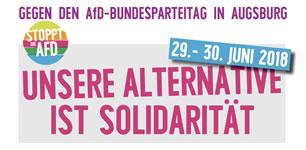 Solidarität statt Rassismus - Gegen den AfD-Bundesparteitag am 29. - 30. Juni 2018 in Augsburg