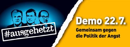 [Bayernweite Demo am 22.7.2018 in München] Gemeinsam gegen die Politik der Angst! #ausgehetzt