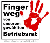 """Unterstützungserklärung für gekündigten BR-Vorsitzenden von Weltbild: """"Finger weg von unserem gewählten Betriebsrat!"""""""