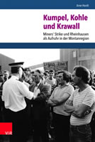 Arne Hordts Dissertation erschien Juli 2018 unter dem Titel »Kumpel, Kohle und Krawall - Miners' Strike und Rheinhausen als Aufruhr in der Montanregion« bei Vandenhoeck & Ruprecht