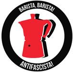 """Barista, Barista! Antifascista!"""