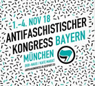 [1.-4.11.2018 in München] Antifaschistischer Kongress 2018