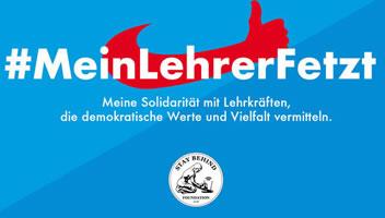 [Petition] #MeinLehrerFetzt – Danke statt Denunziation!