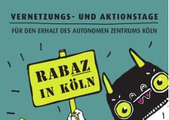 Zusammenkommen, uns austauschen und vernetzen, gemeinsam auf die Straße gehen – und RabAZ machen! abAZ in Köln 4.-7. Oktober 2018