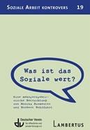 """Veröffentlichung """"Was ist das Soziale wert? Eine mehrperspektivische Betrachtung"""" als Heft 19 in der Reihe """"Soziale Arbeit kontrovers"""" des Deutschen Vereins"""