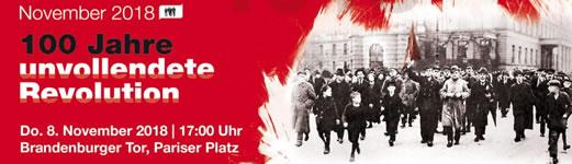 """Kundgebung """"November 2018 - 100 Jahre unvollendete Revolution"""" am 8.11.2018 in Berlin"""