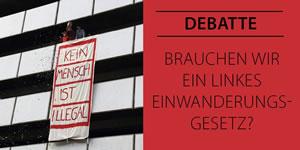 Debatte: »Wir brauchen ein linkes Einwanderungsgesetz«