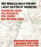 """[1. Dezember 2018 Berlin] Bundesweite Demonstration """"Gemeinsam gegen Polizeigesetze, PKK-Verbot und Nationalismus - Der Wunsch nach Freiheit lässt sich nicht verbieten"""""""