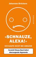 """""""Schnauze, Alexa"""", ein Buch über den Online-Riesen: Die dunkle Seite von Amazon"""
