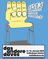 Das Andere Davos, 11./12. Januar 2019 in Zürich: Streik! Organisieren, kämpfen, Widerstand!