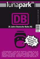 """Lunapark21: Extraheft 18/19 zum Thema """"25 Jahre Deutsche Bahn AG"""""""