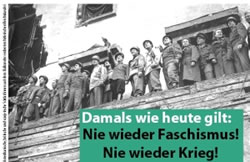 Damals wie heute: Nie wieder Faschismus! Nie wieder Krieg!