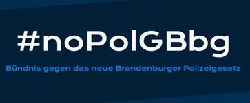 Neues Polizeigesetz in Brandenburg stoppen - Grundrechte schützen!