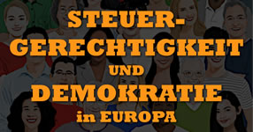 [Manifest / Petition] Steuergerechtigkeit und Demokratie in Europa. Für die Demokratisierung Europas