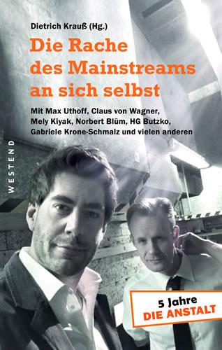 """Buch """"Die Rache des Mainstreams an sich selbst. 5 Jahre »Die Anstalt«"""""""