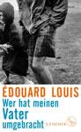 Édouard Louis: Wer hat meinen Vater umgebracht. S. Fischer Verlag, Frankfurt/Main 2019
