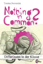 "Buch ""Nothing in common? Differänzen in der Klasse"" von Torsten Bewernitz bei Edition Assemblage"
