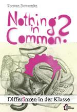 """Buch """"Nothing in common? Differänzen in der Klasse"""" von Torsten Bewernitz bei Edition Assemblage"""