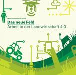 Das neue Feld. Arbeit in der Landwirtschaft 4.0. Werkstattbericht 2018 von und beim PECO-Institut