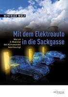 [Buch von Winfried Wolf] Mit dem Elektroauto in die Sackgasse. Warum E-Mobilität den Klimawandel beschleunigt
