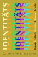 """Buch """"Identitätspolitiken. Konzepte & Kritiken in Geschichte & Gegenwart der Linken"""" von Lea Susemichel und Jens Kastner"""