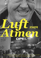 """""""Luft zum Atmen"""" - Film über den Widerstand der Belegschaft bei Opel in Bochum"""