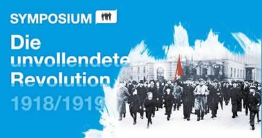 """[29./30. März 2019 in Berlin] Symposium """"Die unvollendete Revolution 1918/19"""""""