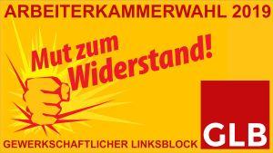 Plakat des Gewerkschaftlichen Linksblocks zu den Wahlen der arbeiterkammer Wien März 2019