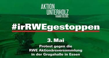 RWE AG Hauptversammlung 2019 am 3.5.: Klima schützen – Kohle stoppen - irRWEge stoppen – für Klimagerechtigkeit kämpfen!