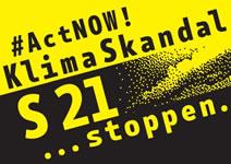 KlimaSkandal S21 stoppen. S21 ist Sinnbild für klimaschädigende Wachstumspolitik