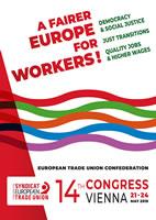 """14. Kongress des Europäischen Gewerkschaftsbundes (EGB): #ETUC19: """"Ein gerechteres Europa für Arbeitnehmerinnen und Arbeitnehmer"""" 21. bis 24. Mai 2019"""