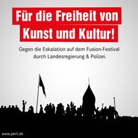 Für die Freiheit von Kunst und Kultur! Gegen die Eskalation auf dem Fusion-Festival durch Landesregierung und Polizei! Grafik von Victor Perli (@victorperli) - wir danken!