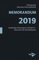 [Arbeitsgruppe Alternative Wirtschaftspolitik] MEMORANDUM 2019: Klimakollaps, Wohnungsnot, kriselnde EU